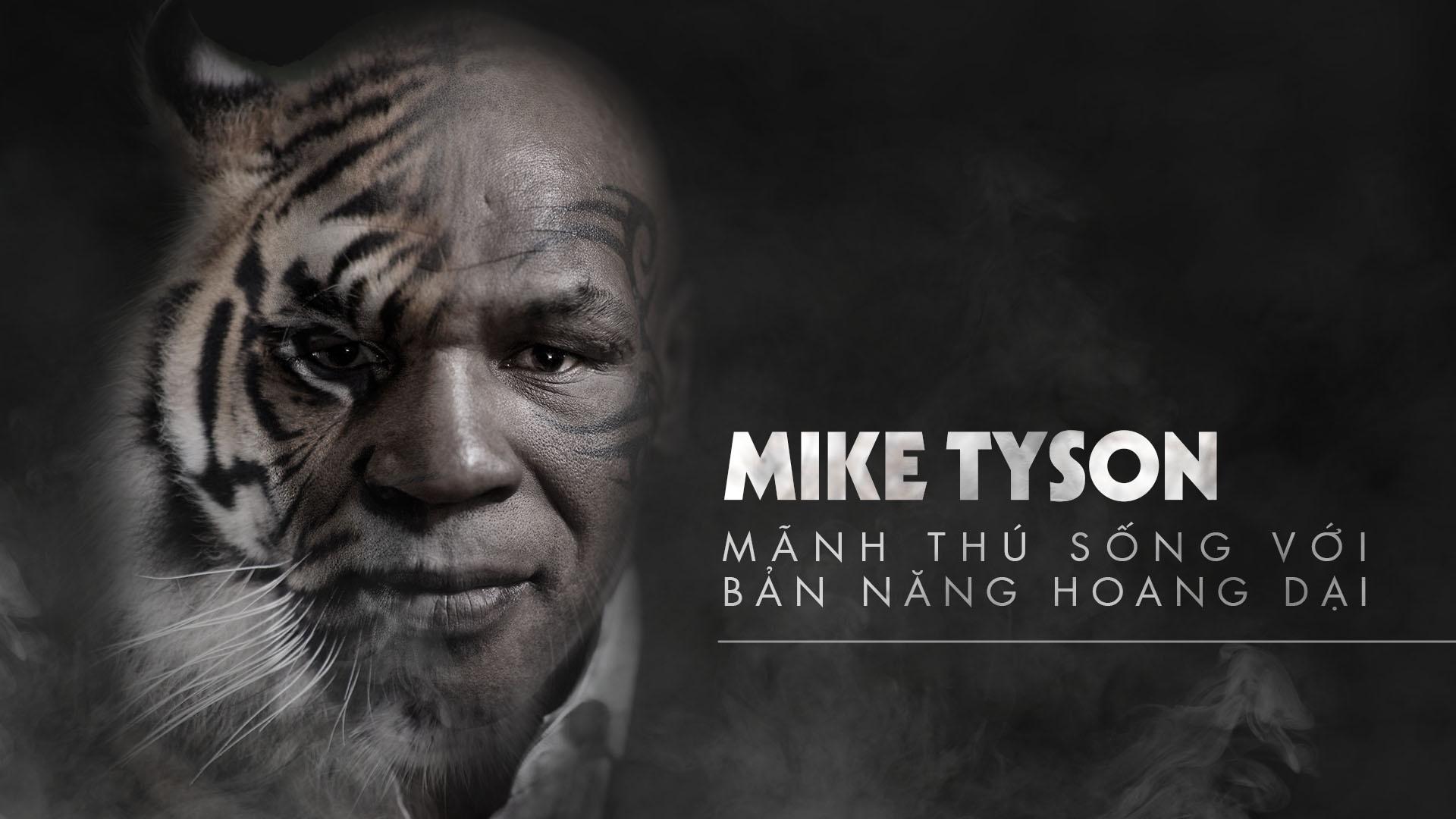 Mike Tyson: Manh thu song voi ban nang hoang dai anh 1