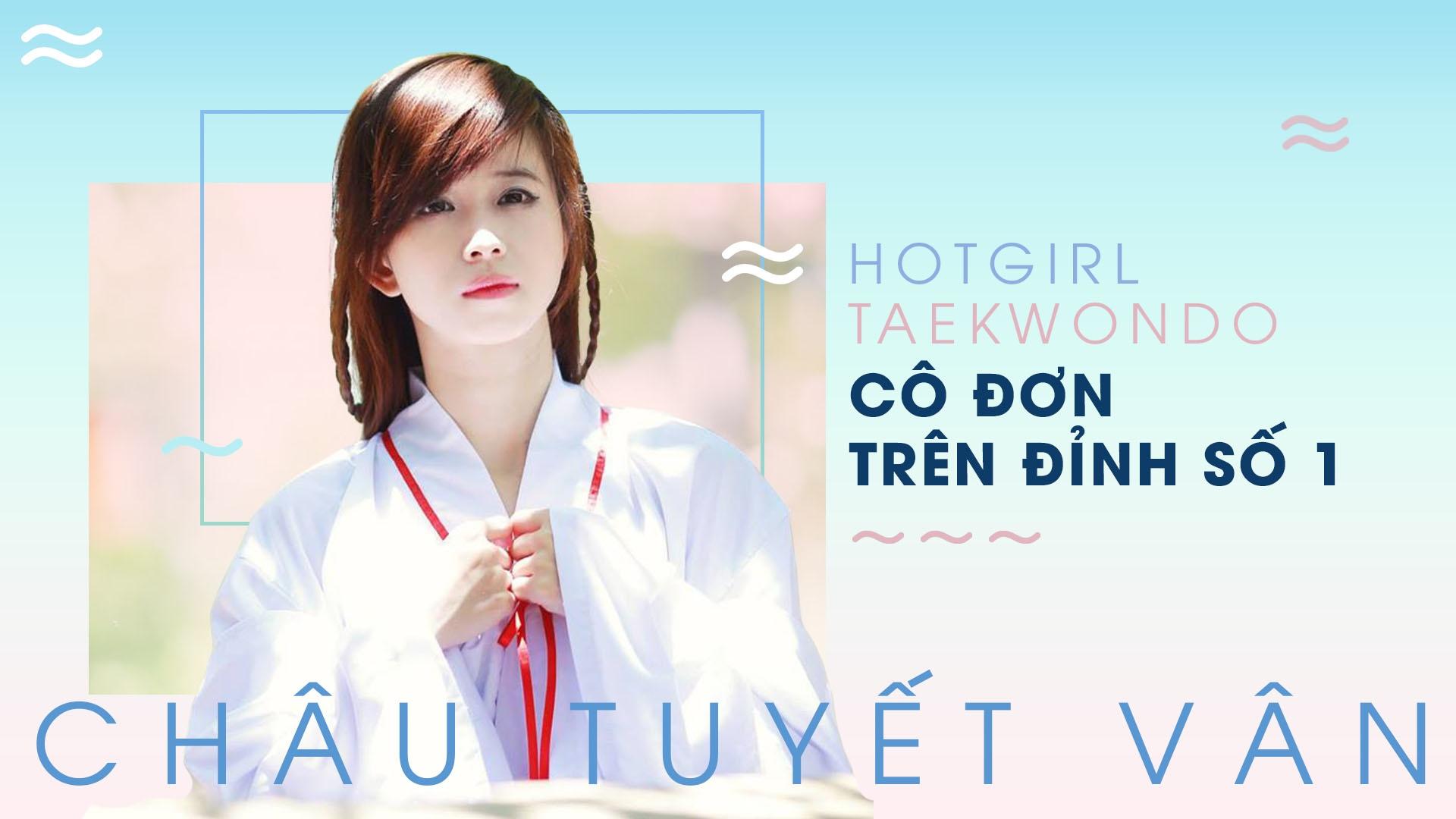 'Hot girl taekwondo' Chau Tuyet Van: Co don tren dinh so 1 hinh anh 1