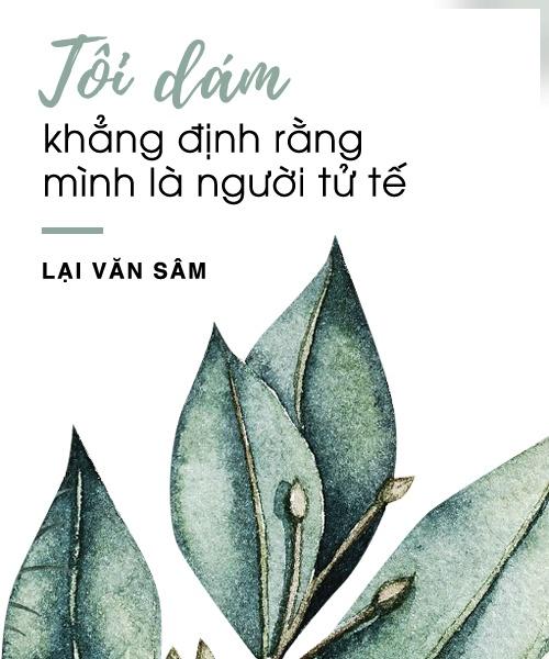 Lai Van Sam: 'Khong ai co the dung tien cam do toi' hinh anh 7