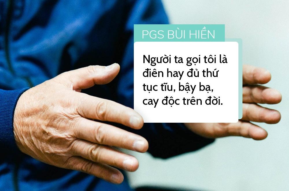 PGS Bui Hien: Nguoi khac bi 'nem da' nhu toi chac da dot quy hinh anh 7