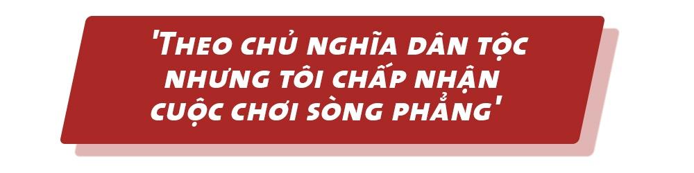 'Toi theo chu nghia dan toc nhung chap nhan cuoc choi song phang' hinh anh 7