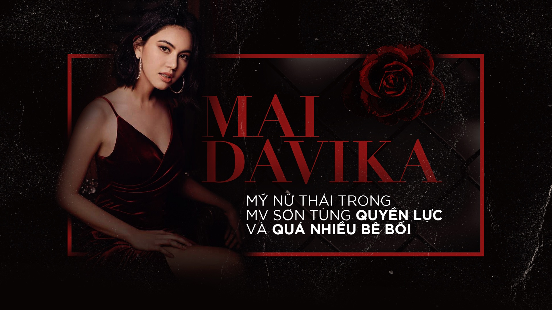 Mai Davika - My nu Thai trong MV Son Tung quyen luc va nhieu be boi hinh anh 2