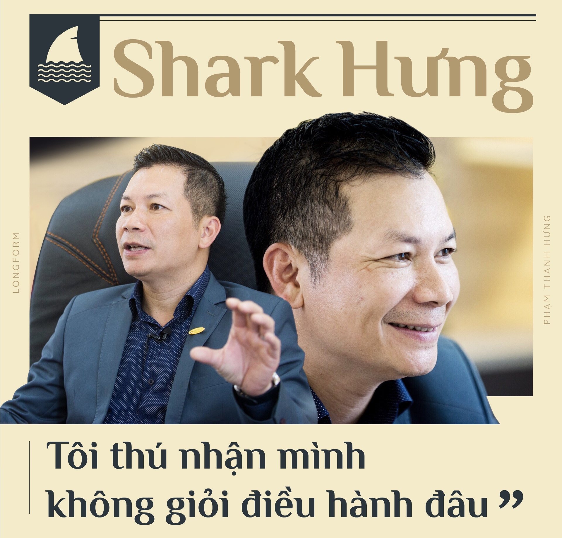Shark Hung: 'Toi thu nhan khong gioi dieu hanh dau' hinh anh 1