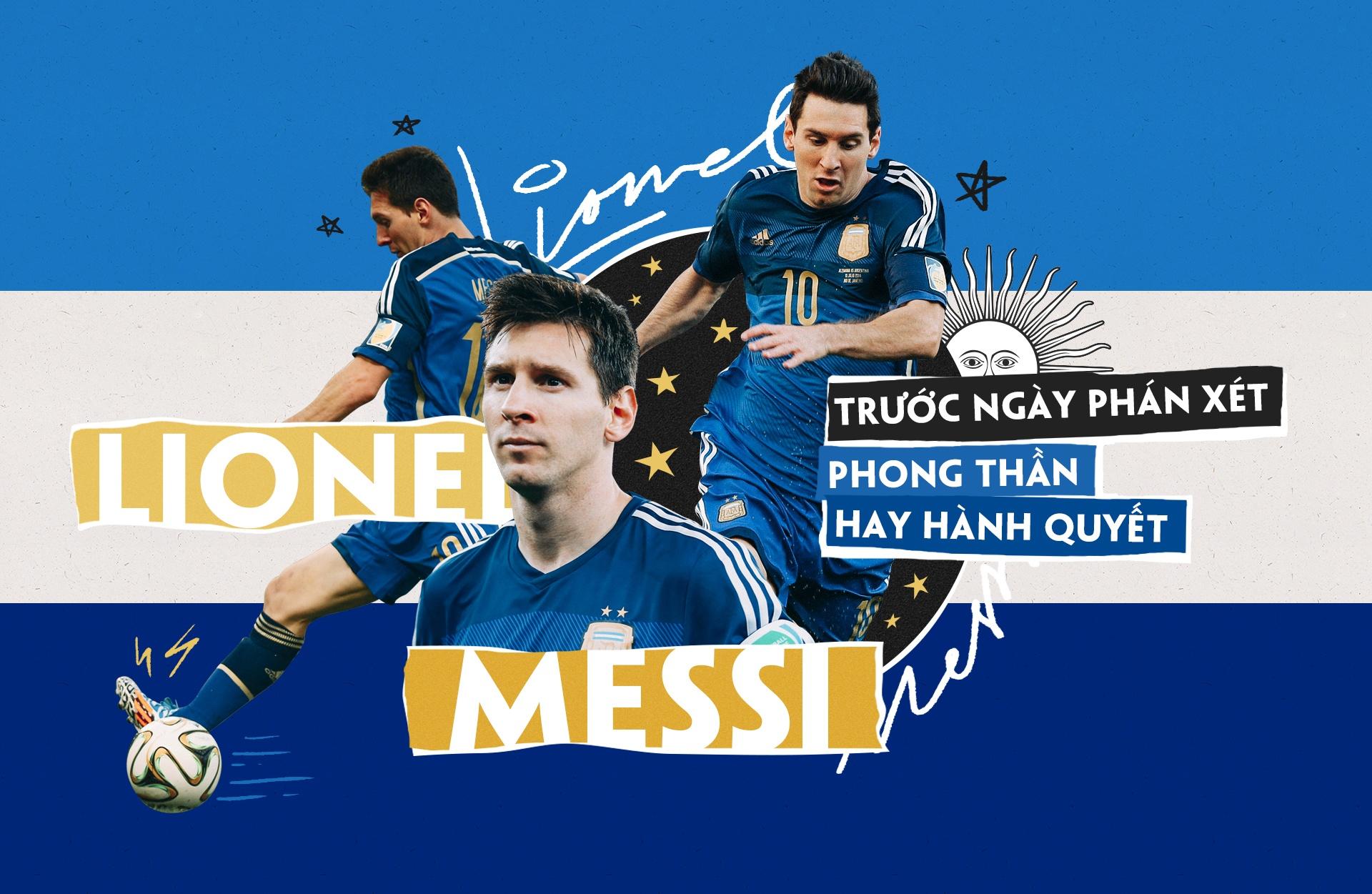 Lionel Messi truoc ngay phan xet, phong than hay bi hanh quyet? hinh anh 2