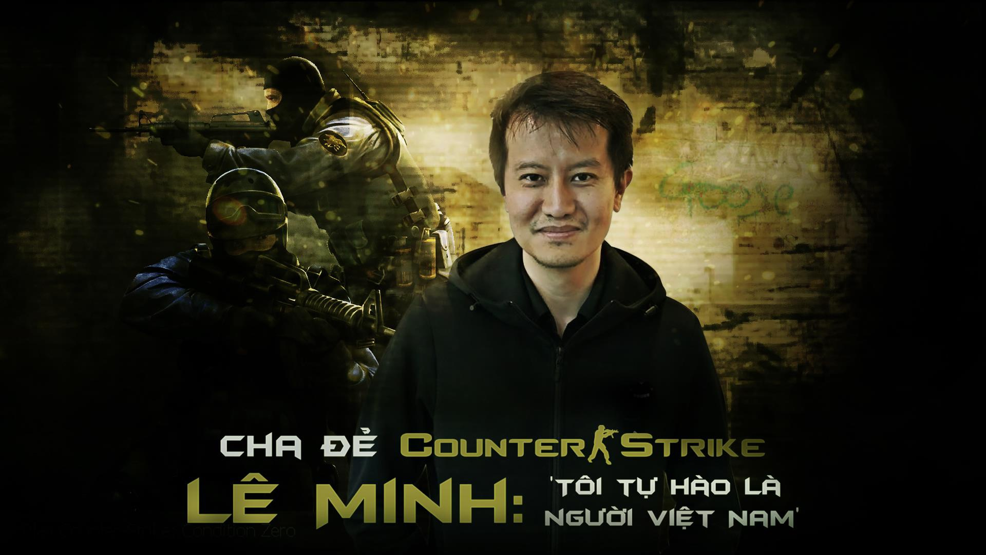 Cha de Counter-Strike Le Minh tu hao la nguoi Viet anh 2