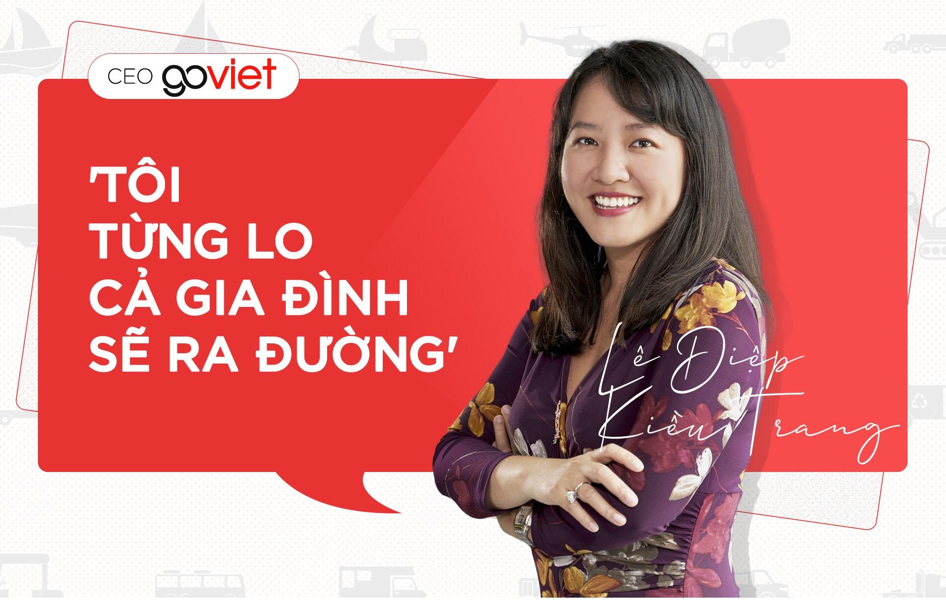 CEO Go-Viet Le Diep Kieu Trang: 'Toi tung lo ca gia dinh se ra duong' hinh anh 2