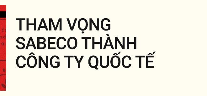 CEO Sabeco: 'Duoc dieu hanh cong ty 5 ty USD la co hoi ca doi' hinh anh 3