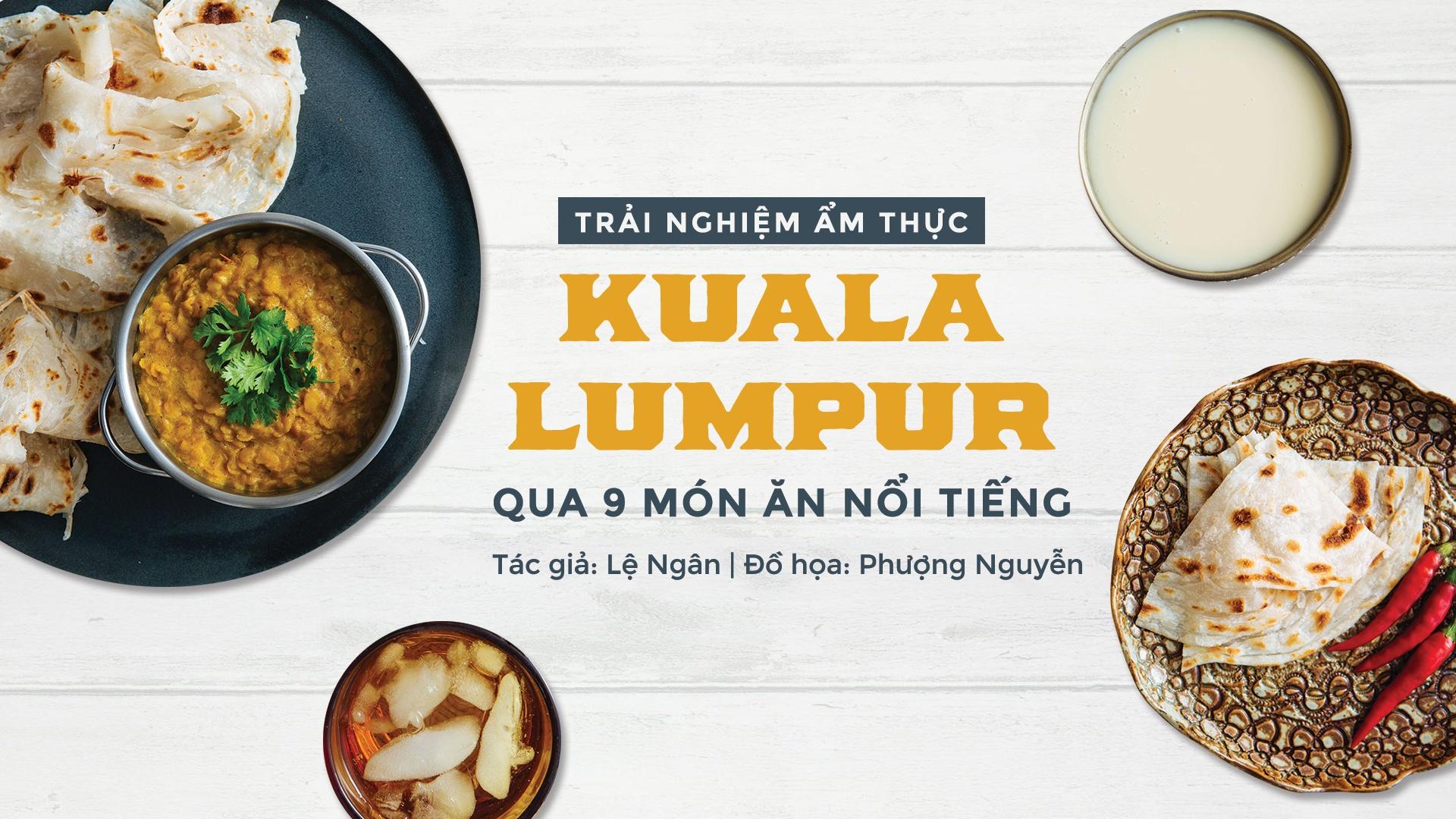 Trai nghiem am thuc Kuala Lumpur qua 9 mon an noi tieng hinh anh 1