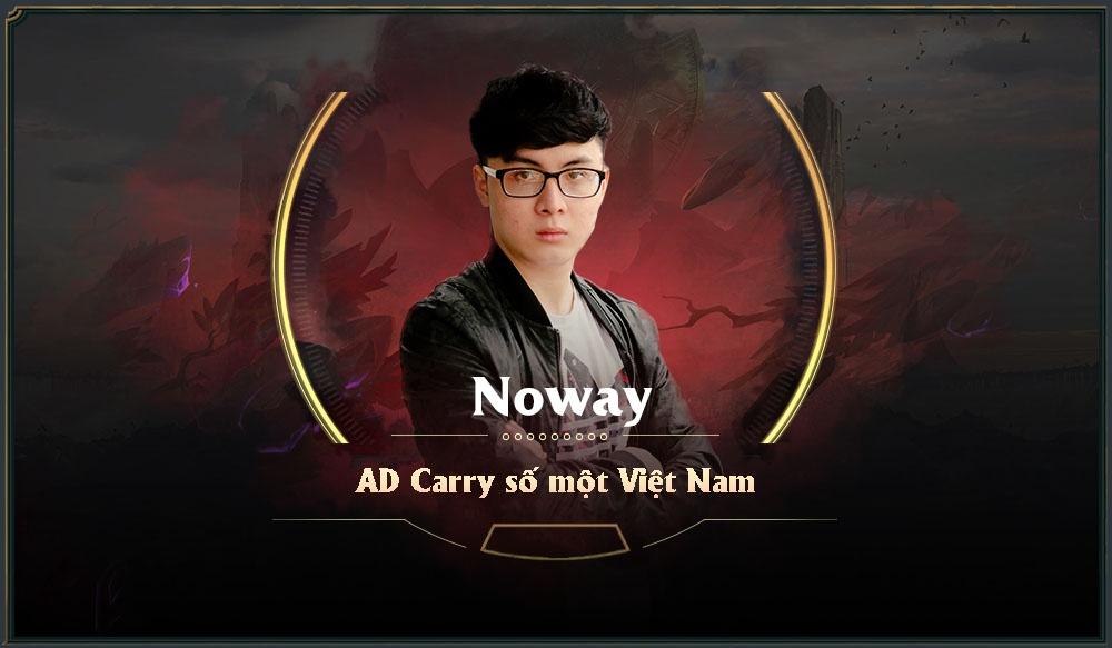 Noway: Tu cau be tron hoc den AD Carry hang dau Viet Nam hinh anh