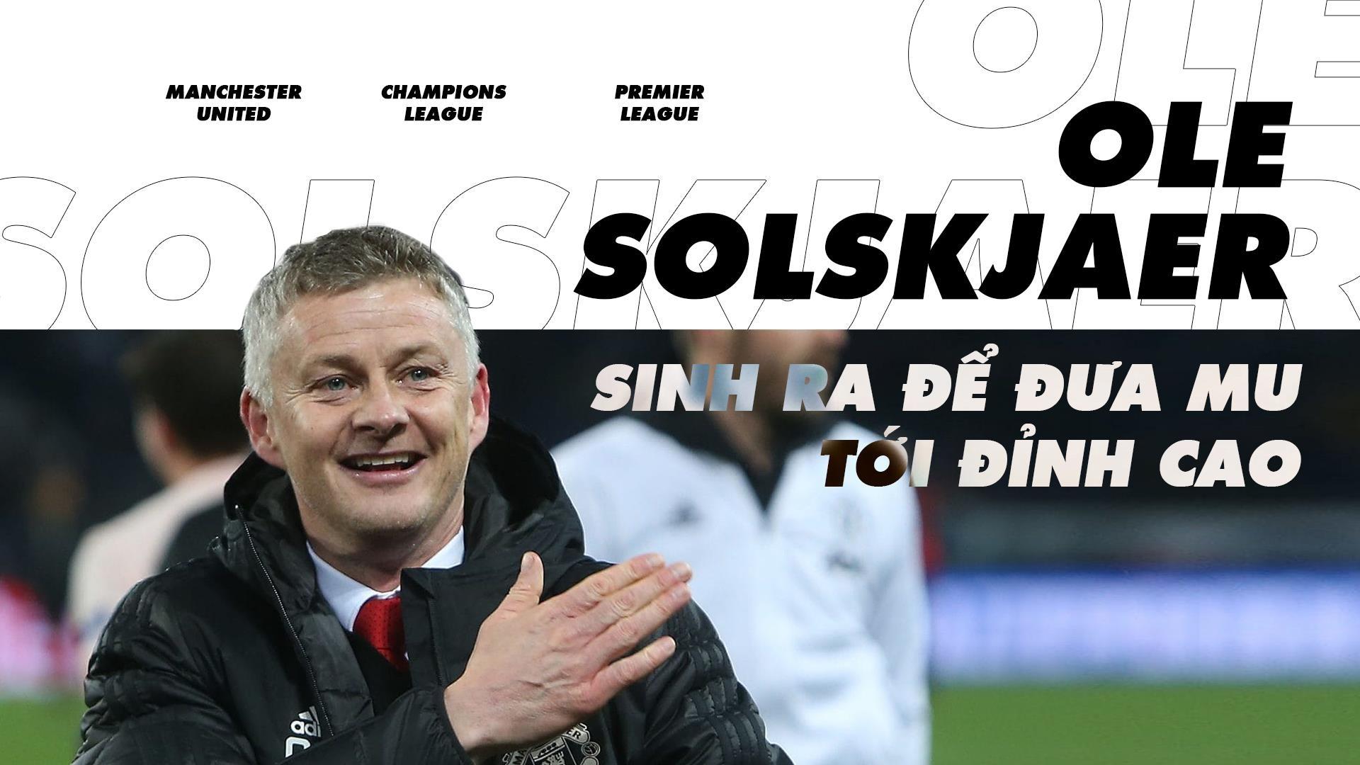 Ole Solskjaer sinh ra de dua MU toi dinh cao hinh anh 2