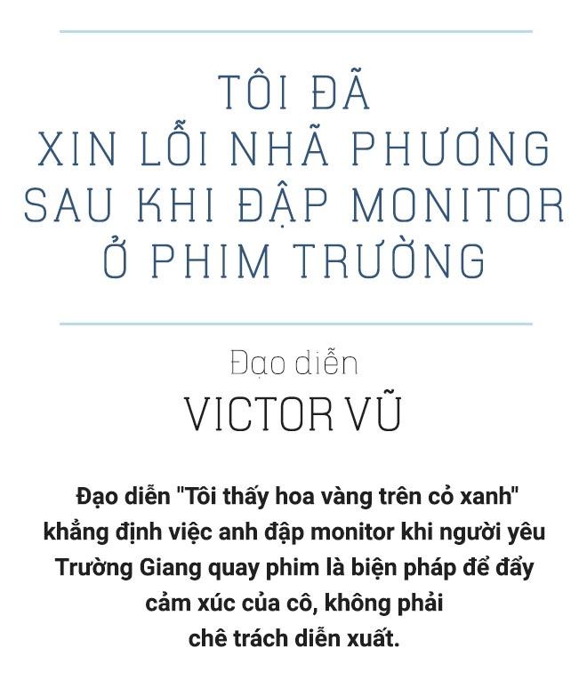 Victor Vu: Toi da xin loi Nha Phuong sau khi dap monitor o phim truong hinh anh 2