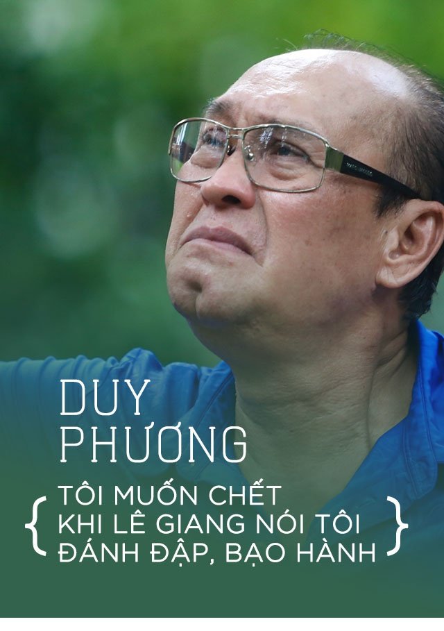 Duy Phuong: 'Muon chet ngay khi Le Giang noi toi bao hanh' hinh anh 1