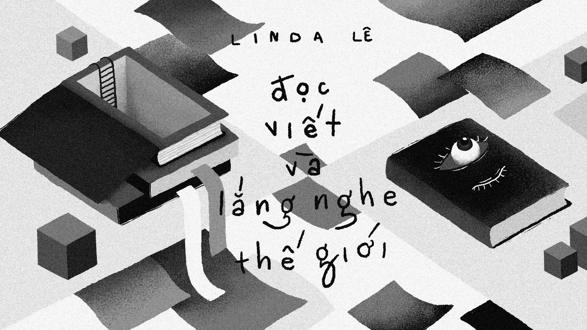Linda Le: 'Doc, viet va lang nghe the gioi' hinh anh 2