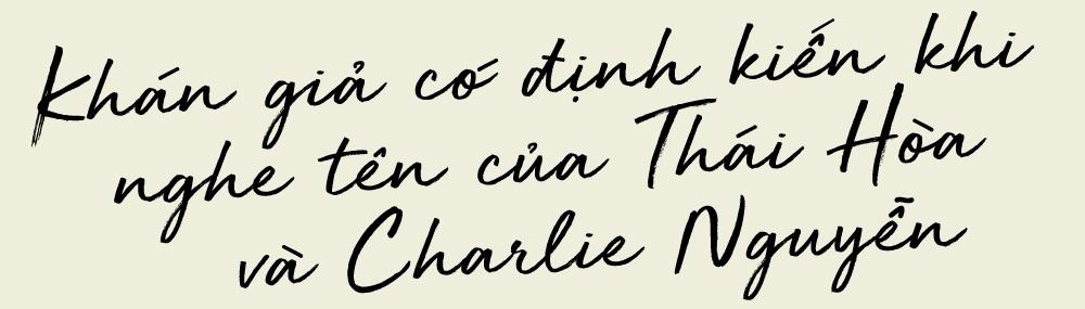 Charlie Nguyen: 'Thai Hoa chi thanh cong voi vai hai thieu nang' hinh anh 6