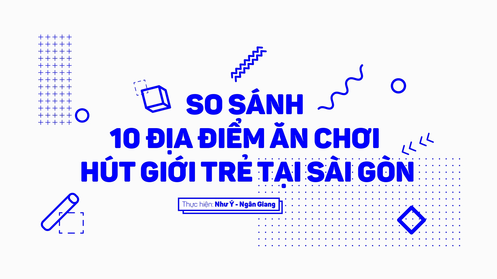 So sanh 10 dia diem an choi hut gioi tre tai Sai Gon hinh anh 1