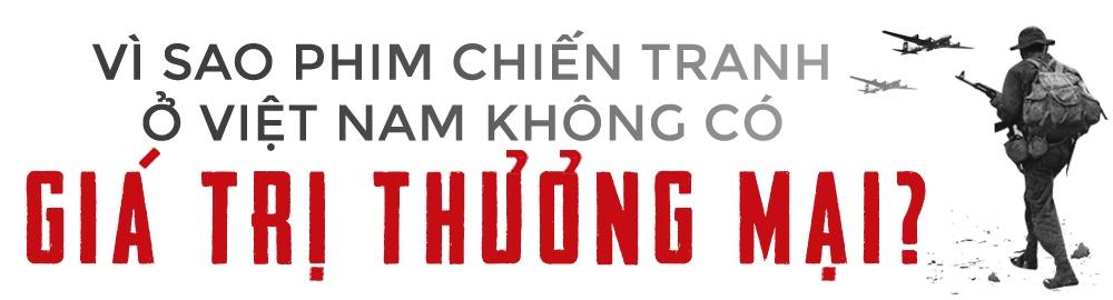 Phim chien tranh Viet Nam van song trong so hai? hinh anh 5