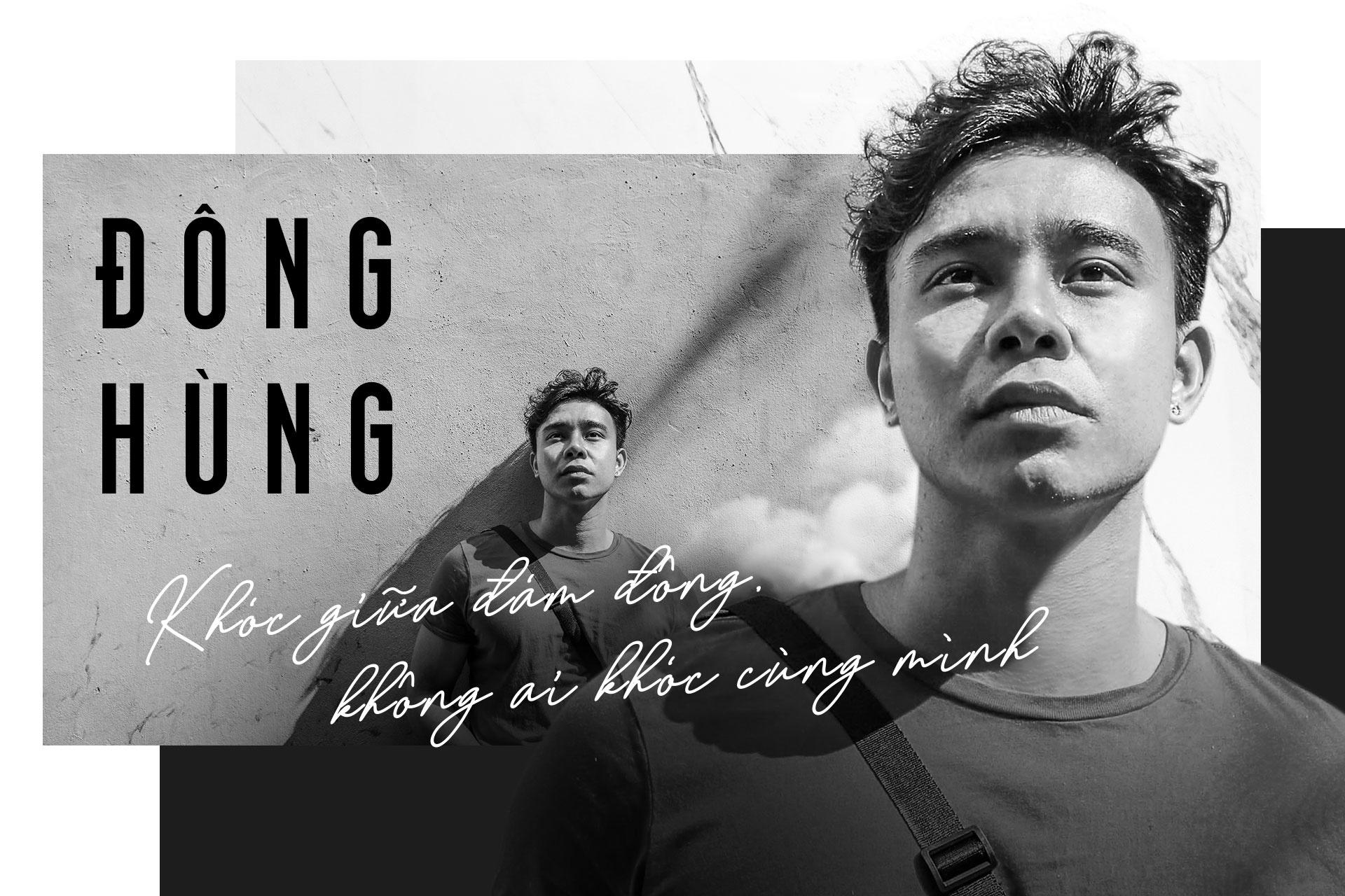 Dong Hung: 'Khoc giua dam dong, khong ai khoc cung minh' hinh anh 2