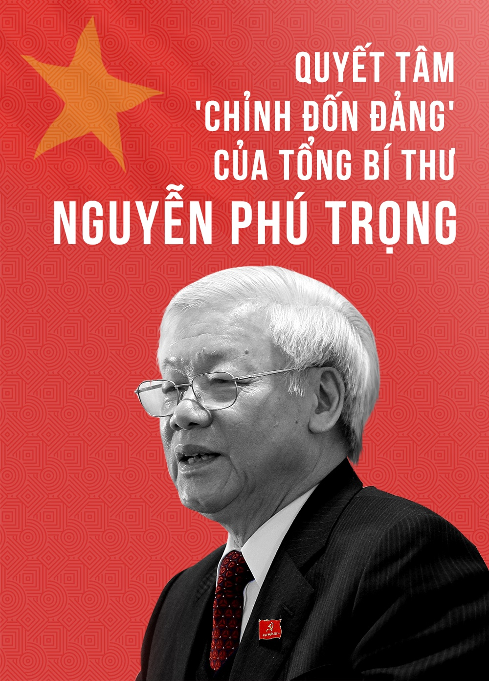 Quyet tam 'chinh don Dang' cua Tong bi thu Nguyen Phu Trong hinh anh 1