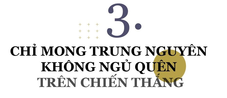 Vo vua ca phe Trung Nguyen: 'Gia nhu toi cung ran hon' hinh anh 9