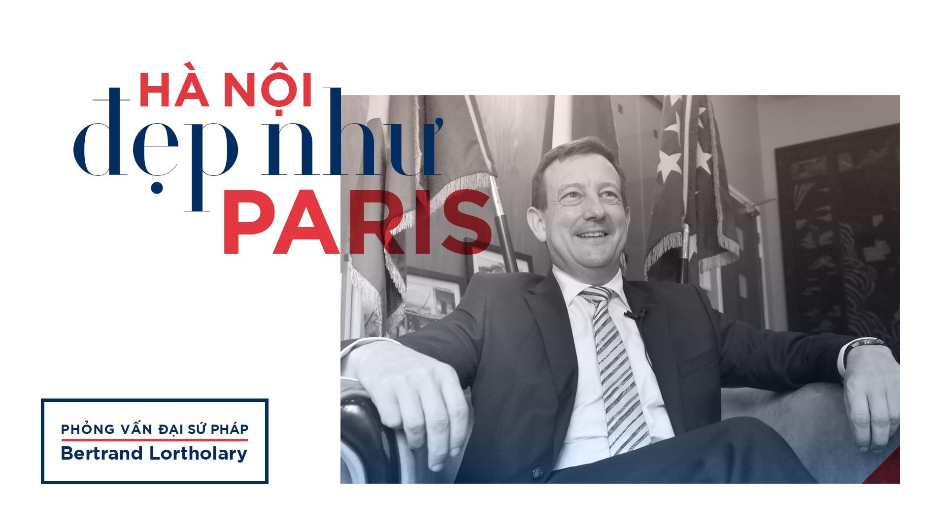 Dai su Phap: 'Ha Noi dep nhu Paris, cang xanh cang quyen ru' hinh anh 1