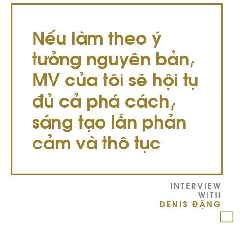 Denis Dang - 9X thich lam MV 'phan cam, tho tuc' cho ca si Viet hinh anh 7