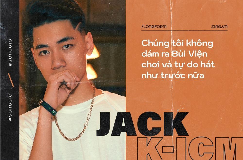 Jack - K-ICM: 'Khong hieu chuyen mon moi noi Song gio la nhac cho' hinh anh 10