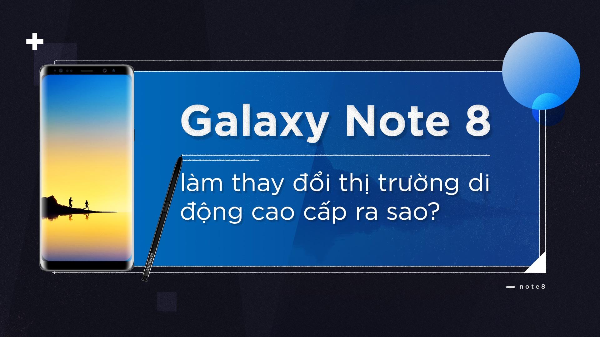 Galaxy Note 8 lam thay doi thi truong di dong cao cap ra sao? hinh anh 1