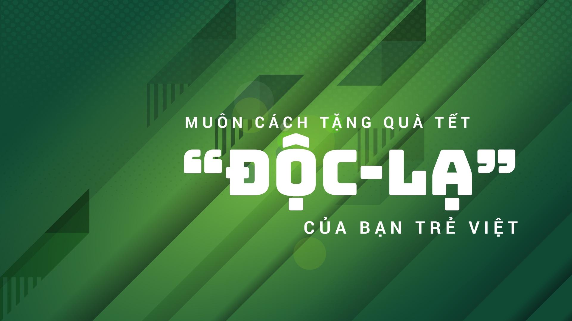 Muon cach tang qua Tet 'doc - la' cua ban tre Viet hinh anh 2