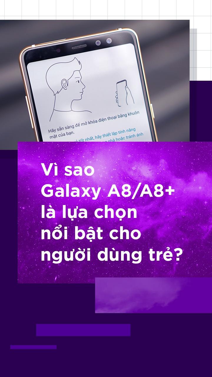Vi sao Galaxy A8/A8+ la lua chon noi bat cho nguoi dung tre? hinh anh 1