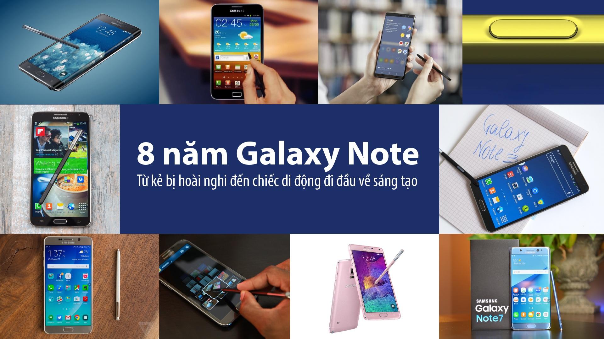8 nam Galaxy Note: Tu ke bi hoai nghi den di dong di dau ve sang tao hinh anh 1