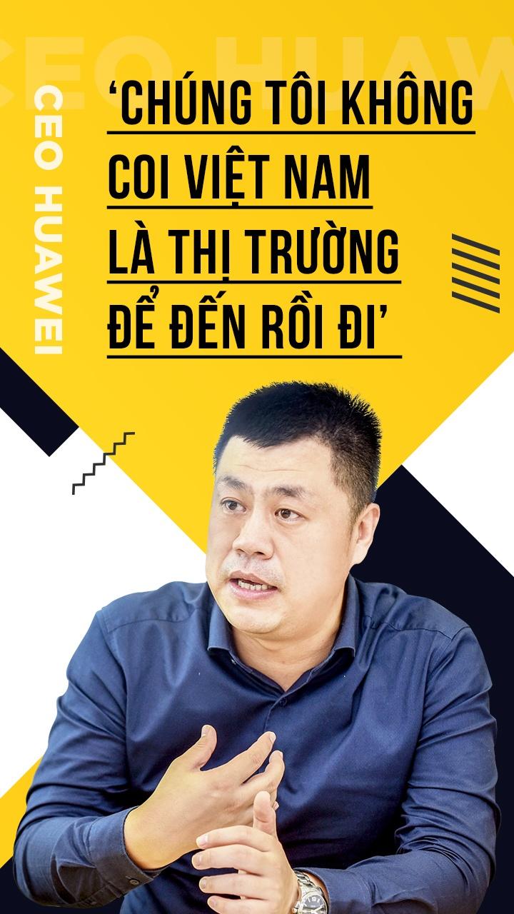 CEO Huawei: 'Chung toi khong coi Viet Nam la thi truong de den roi di' hinh anh 1