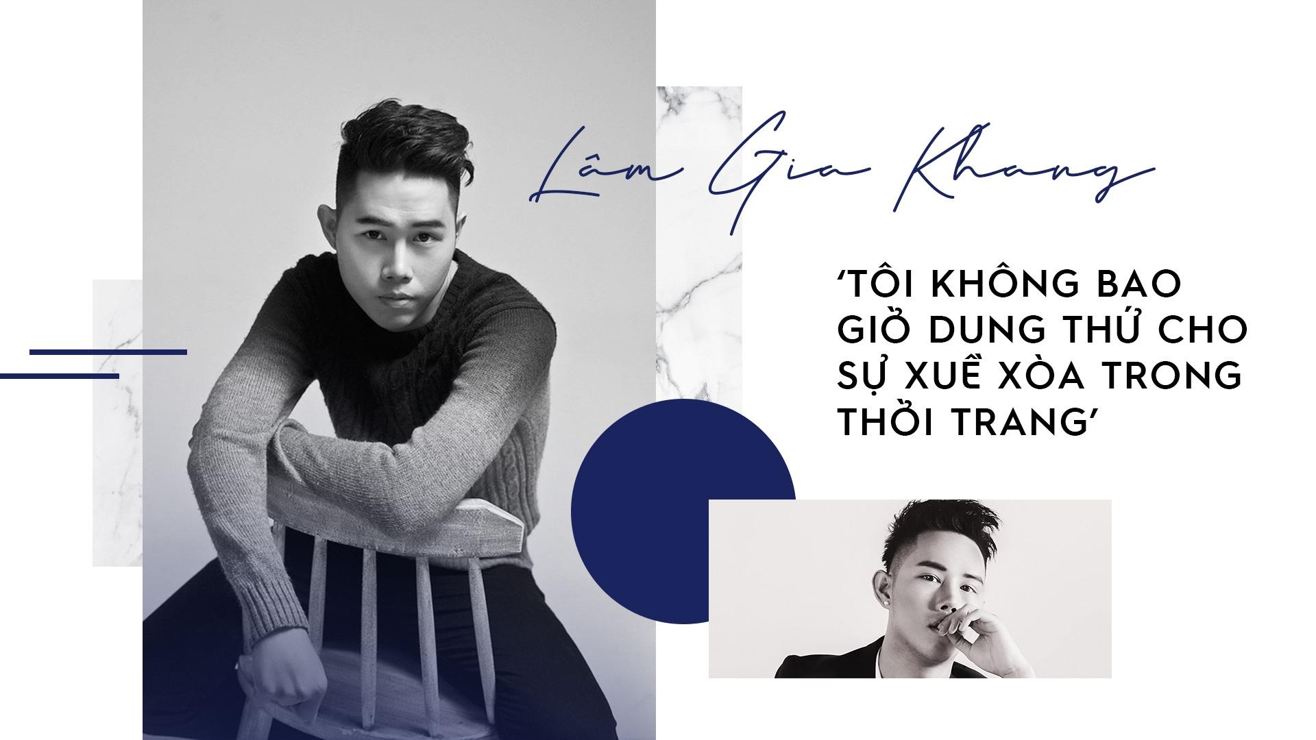 Lam Gia Khang: 'Toi khong dung thu cho su xue xoa trong thoi trang' hinh anh 2