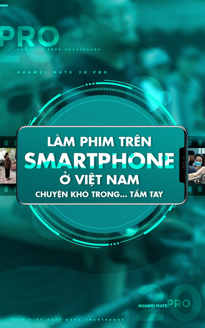 Lam phim tren smartphone o Viet Nam - chuyen kho trong… tam tay hinh anh 1
