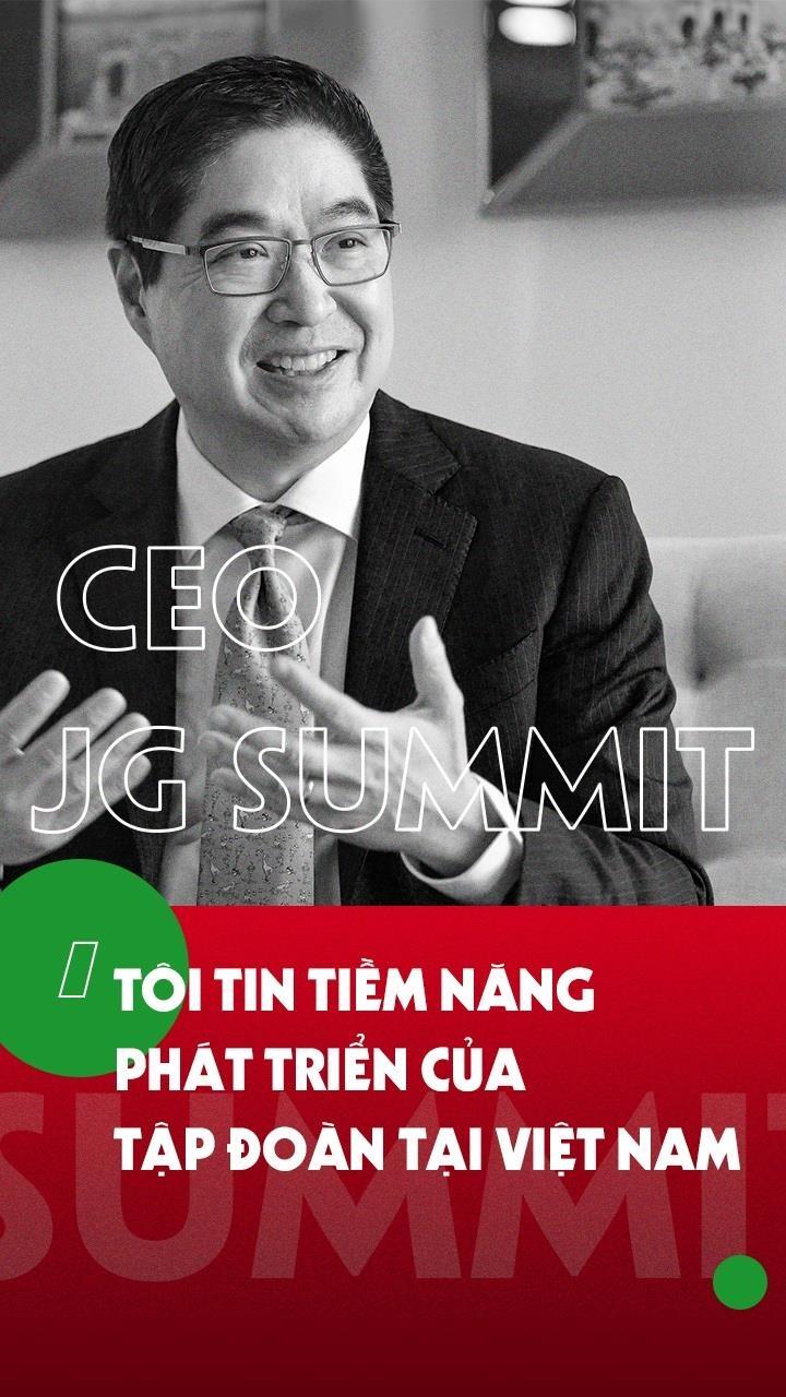 CEO JG Summit: 'Toi tin o tiem nang phat trien cua tap doan tai VN' hinh anh 1