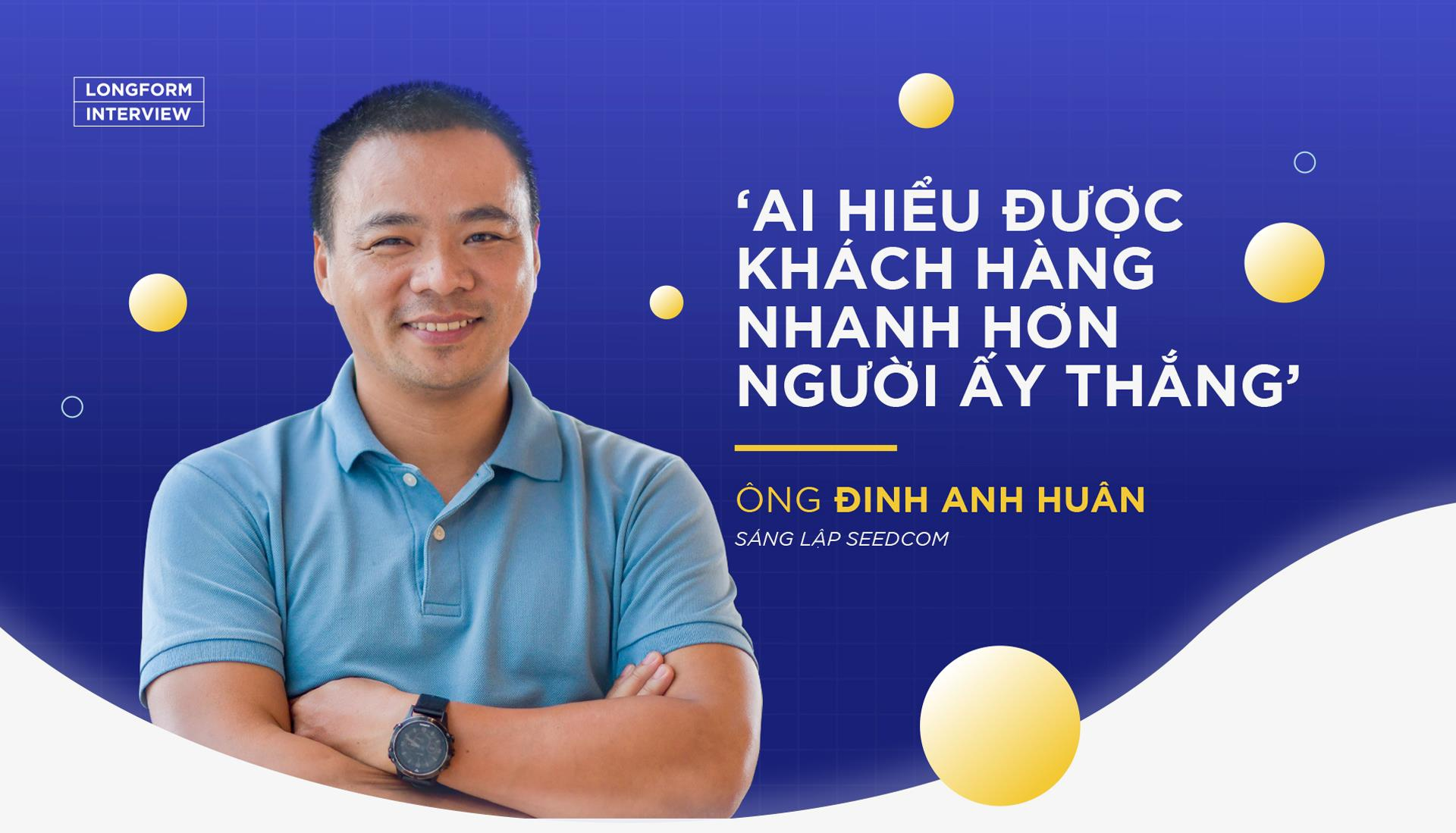 Nha sang lap Seedcom: 'Ai hieu khach hang nhanh hon, nguoi ay thang' hinh anh 2