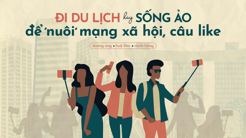 Di du lich hay 'song ao' de 'nuoi' mang xa hoi, cau like? hinh anh 2
