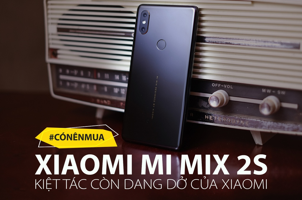 #CoNenMua: Xiaomi Mi Mix 2S - kiet tac con dang do cua Xiaomi hinh anh 1