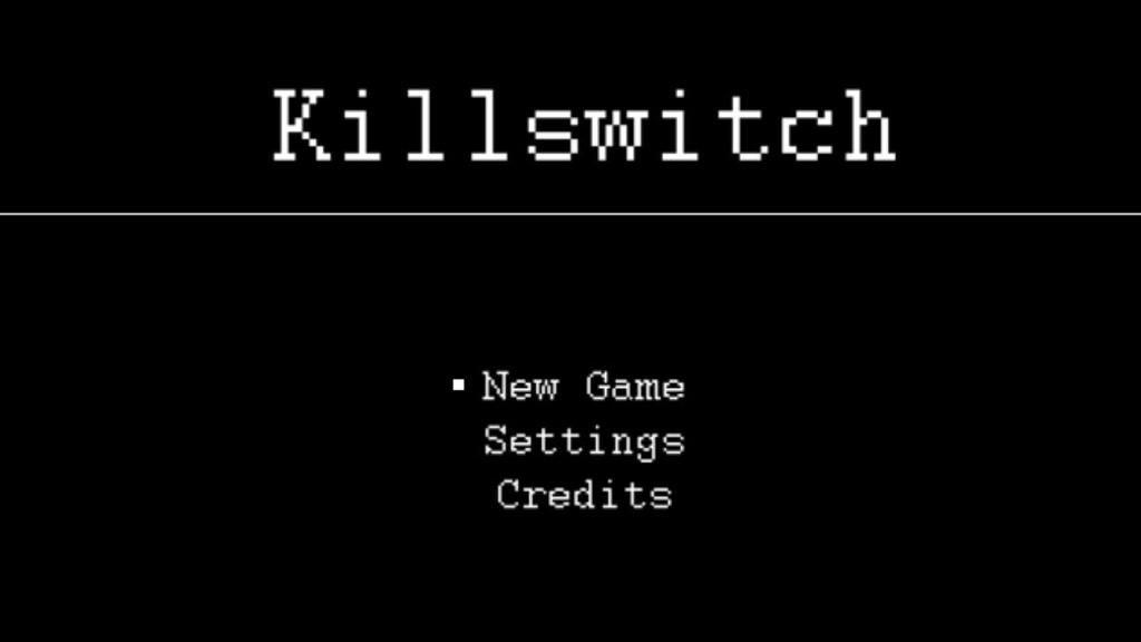 Tua game bi an nhat the gioi hinh anh 1 Màn hình bắt đầu của Killswitch. Ảnh: Kotaku.