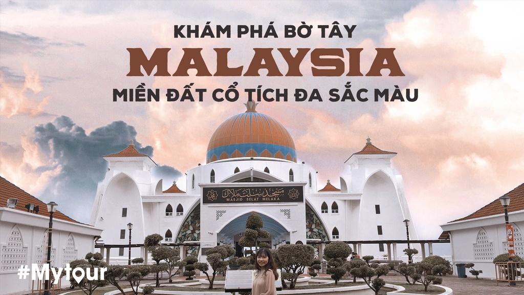 #Mytour: Kham pha bo tay Malaysia, mien dat co tich da sac mau hinh anh 1