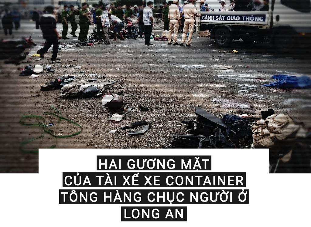 Hai gương mặt của tài xế xe container tông hàng chục người ở Long An