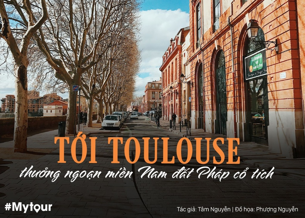 #Mytour: Toi Toulouse thuong ngoan mien Nam co tich nuoc Phap hinh anh 1