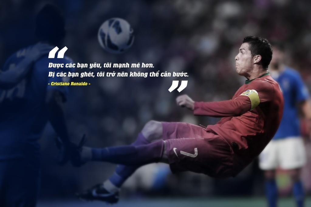 10 cau noi day cam hung cua Cristiano Ronaldo hinh anh 9