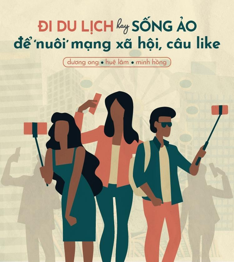 Di du lich hay 'song ao' de 'nuoi' mang xa hoi, cau like? hinh anh 1