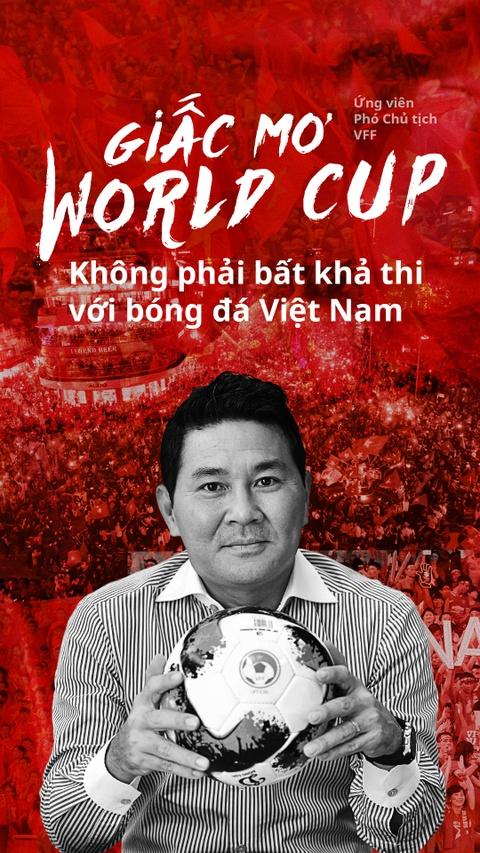 Ung vien Pho Chu tich VFF: Giac mo World Cup khong bat kha thi voi VN hinh anh 1
