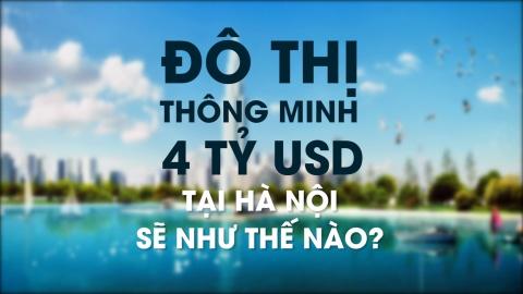 Do thi thong minh 4 ty USD tai Ha Noi se nhu the nao? hinh anh