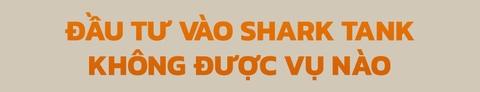 CEO Nguyen Xuan Phu: 'Dau tu Shark Tank khong duoc vu nao' hinh anh 14