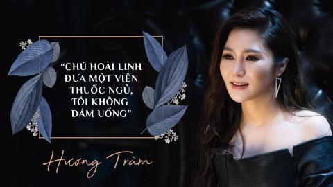 Huong Tram: 'Chu Hoai Linh dua mot vien thuoc ngu, toi khong dam uong' hinh anh 2