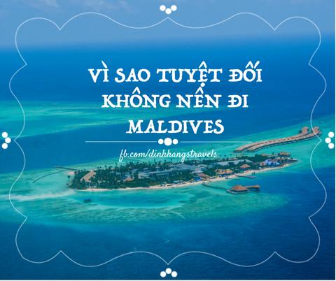 Nhung ly do khien ban khong bao gio nen di Maldives hinh anh 1