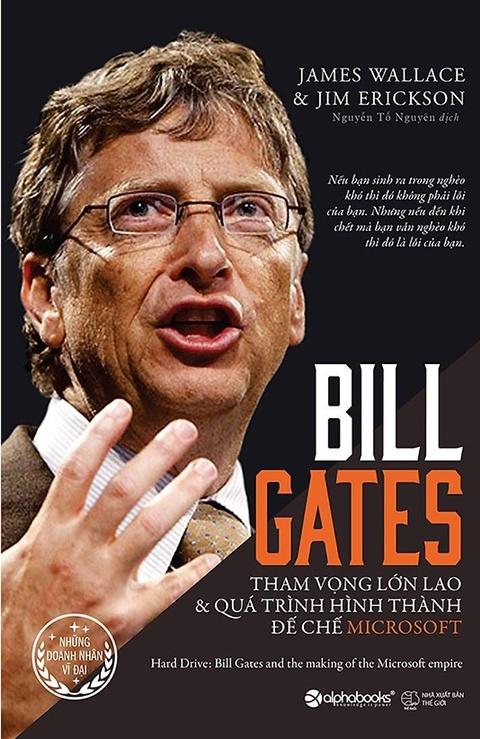 Bill Gates - Tham vong lon lao va qua trinh hinh thanh de che Microsoft hinh anh