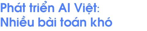 Khat vong AI Viet Nam truoc lan song tri tue nhan tao 'ngoai nhap' hinh anh 10
